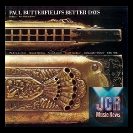 Paul Butterfield's Better Days [Original recording remastered]
