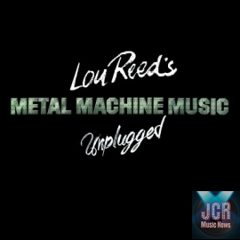Lou Reed's Metal Machine Music Unplugged