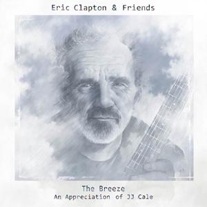 Eric Clapton & Friends - The Breeze (An Appreciation of JJ Cale)