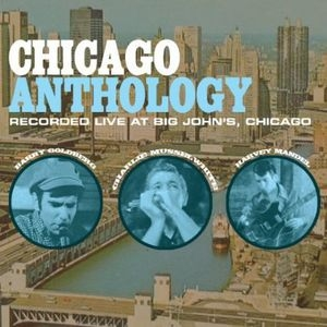Chicago Anthology With Harvey Mandel & Charlie Musselwhite