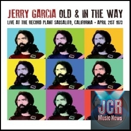Old & In The Way – Live At The Recored Plant Sausolito CA 21 April 1973