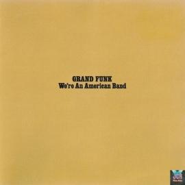 We're An American Band(remastérisé + 4 bonus track)
