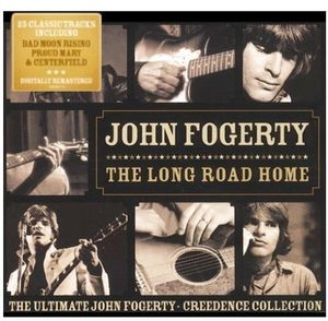 Long Road Home: Ultimate John Fogerty Creedence Collection