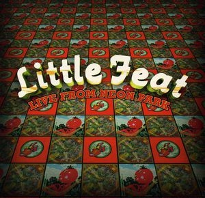 little feat   live from neon park 2cd   jcrmusicnews