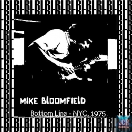 At the Bottom Line New York, 1975 (Remastered) [Live] par Mike Bloomfield