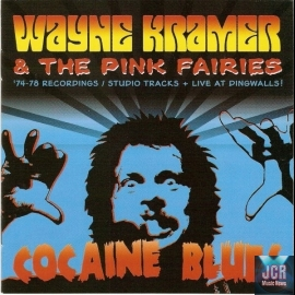 Wayne Kramer & The Pink Fairies – Cocaine Blues