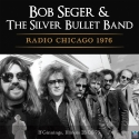 Radio Chicago 1976 Bob Seger & The Silver Bullet Band