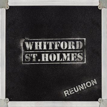 Reunion (Includes Bonus Disc, Remastered Whitford/St. Holmes 1981 debut self-titled album)