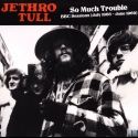 So Much Trouble BBC Radio Sessions 1968-1969 (Vinyl)