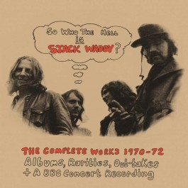 So Who The Hell Is Stack Waddy?:The Complete Works 1970-72 (3CD)