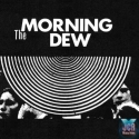 The Morning Dew (2 Vinyls)