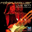 King Biscuit Flower Hour Presents: Robin Trower In Concert