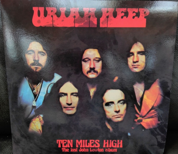 Ten Miles High (The Lost John Lawton Album)