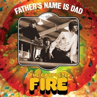 Fire: Father´s Name Is Dad -The Complete Fire 3CD Digipak