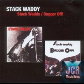 Stack waddy & Bugger Off !