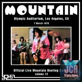 Official Live Mountain Bootleg Series Volume 12: Olympic Auditorium, Los Angeles, CA, 7 March 1970