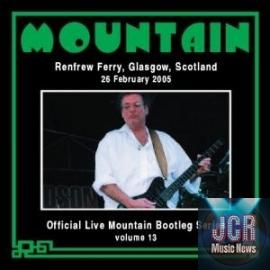 Official Live Mountain Bootleg Series Volume 13: Renfrew Ferry, Glasgow, Scotland, 26 February 2005
