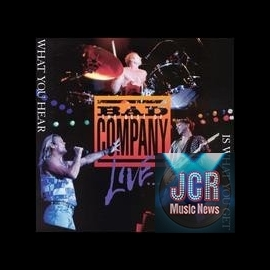Best of Bad Company Live...What You Hear Is What You Get