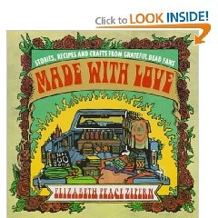 Made With Love: Stories, Recipes and Crafts From Grateful Dead Fans (Paperback)
