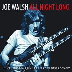 JOE WALSH (JAMES GANG/EAGLES) - All Night Long Live In Dallas 1981 Radio Broadcast - CD