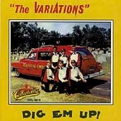 THE VARIATIONS - Dig Em Up - CD