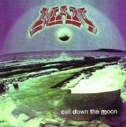 MAN - Call Down The Moon ( + 2 bonus tracks) - CD